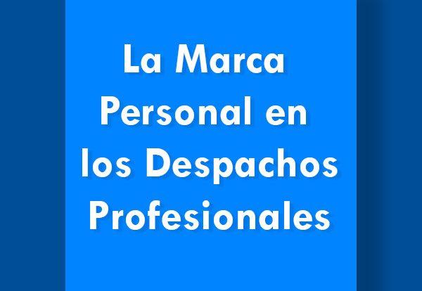 La Marca Personal en los Despachos Profesionales